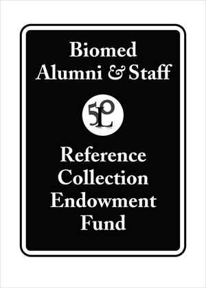 Biomed Alumni and Staff Reference Collection Endowment Fund