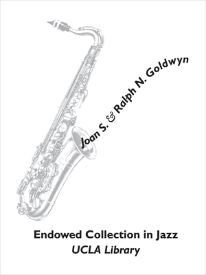 Joan S. and Ralph N. Goldwyn Endowed Collection in Jazz