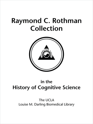 Raymond C. Rothman Endowed Collection in the History of Cognitive Science