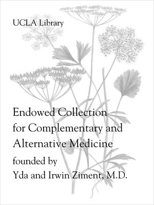 Endowment Collection for Complementary and Alternative Medicine founded by Yda and Irwin Ziment, M.D.