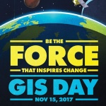 Be the Force that inspires change. GIS Day Nov 15, 2017