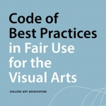 Code of Best Practices in Fair Use for the Visual Arts