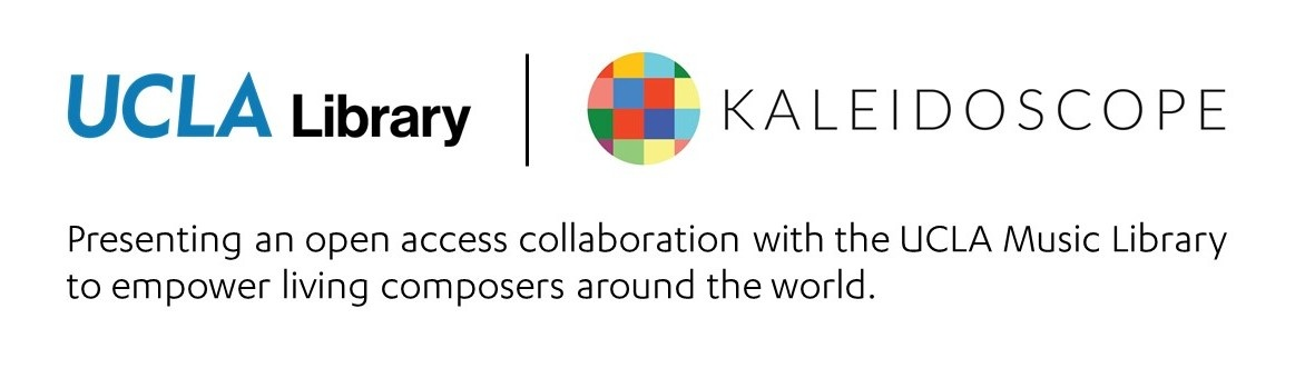 UCLA Library and Kaleidoscope. Presenting an open access collaboration with the UCLA Music Library to empower living composers around the world.