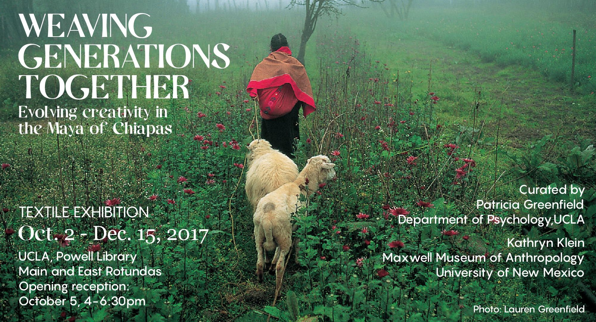 """Weaving Generations Together"" exhibit flyer, featuring a background photograph of a Maya woman leading her livestock through a meadow"