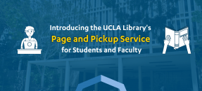 introducing the UCLA Library's Page and Pickup Service for Students and Faculty