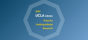 Blue graphic reading 2021 UCLA Library Prize for Undergraduate Research Winners