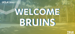 Welcome Bruins, UCLA Music Library