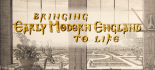 Bringing Early Modern England to Life Banner
